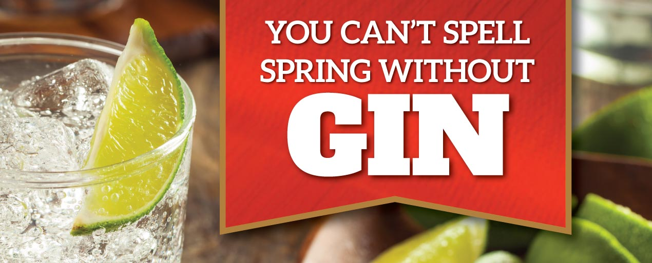 You can't spell Spring without Gin
